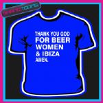 THANK YOU GOD FOR BEER WOMEN & IBIZA FUNNY SLOGAN TSHIRT